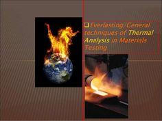Thermal Analysis of General Materials in Materials Quality Testing Labs by Mahendra Prabhu K via slideshare