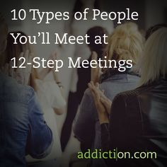 10 types of people youll meet at 12 step meetings aa