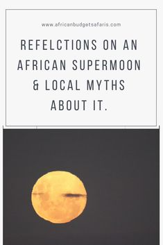 This April full moon was a super moon hovering over quiet towns under lockdown. One of our travel fanatics, Bronwyn, reflects on the full pink moon and the times we are in. Read a few of her moon memories from her travels in Africa and discover the myths different African cultures have about the moon.