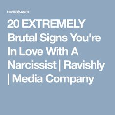 20 EXTREMELY Brutal Signs You're In Love With A Narcissist | Ravishly | Media Company