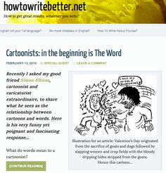 MY JOURNALIST/WRITER friend Suzan St Maur very kindly asked me to write an article on the importance of words to cartoonists for her excellent website How To Write Better.