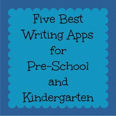 5 Best Writing Apps for Pre-School and Kindergarten | Technology in the Early Childhood Classroom