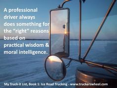 "A professional driver always does something for the ""right"" reasons based on practical wisdom and moral intelligence."