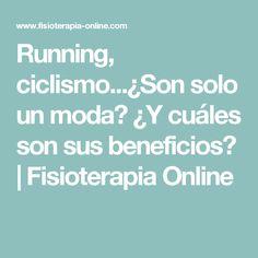 Running, ciclismo...¿Son solo un moda? ¿Y cuáles son sus beneficios? | Fisioterapia Online