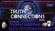 Thomas Sheridan: Elite Psychopathology - Truth Connections Radio - 16th October 2012