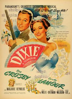 This is an original 1943 color print ad promoting the Dixie film starring Bing Crosby, Dorothy, Marjorie Reynolds, Billy DeWolfe, Lynne Overman, Raymond Walburn, and Eddie Foy. It was directed by A. E