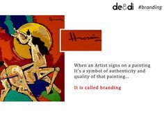 Branding is all about creating trust in values, authenticity and quality of a #product or #service.  DEandDI MFHusain Art Design signature