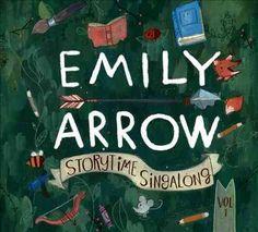 Emily Arrow - Storytime Singalong Volume I