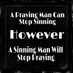 The Power Of Prayer Versus The Power Of Sin