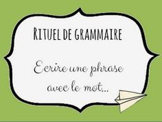 CM2 Grammaire : Variantes pour la phrase du jour French Teacher, French Class, Teaching French, Cycle 3, French Grammar, Teachers Corner, French Resources, School Life, Learn French