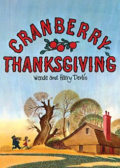 Cranberry Thanksgiving. Wende and Harry Devlin. Five In A Row curriculum.