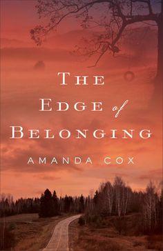 "Christian Fiction Addiction: A beautiful and emotive tale: ""The Edge of Belongi..."