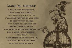 viking poster - make no mistake Norse Pagan, Norse Symbols, Norse Mythology, Viking Life, Viking Art, Viking Warrior, Meaningful Quotes, Inspirational Quotes, Wisdom Quotes