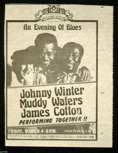 Johnny Winter Muddy Waters James Cotton Blues Concert Handbill Size Ad 1977 NYC   Click this image to join the Texas Psych Group, now on Facebook! A continuation of the original Yahoogroup around since 1998!