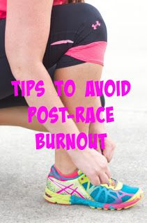 GREAT tips on overcoming post-race burnout! Can't wait for my next race!!!