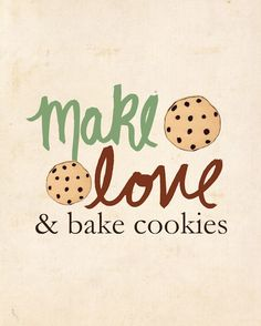 And Bake Cookies // Typographic Print Kitchen Art by LisaBarbero Baking Quotes, Food Quotes, Wall Art Decor, Wall Art Prints, Poster Prints, Sweet Quotes, Cute Quotes, Cookie Quotes, Making Love