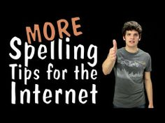 Messy Mondays: MORE Spelling Tips for the Internet. This guy is a genius. I'm not naming fingers or pointing names, but I think the majority of Tumblr, Pinterest, and Facebook need to hear this. Now. Go. Watch it.