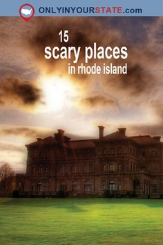 Travel | Rhode Island | Haunted | Spooky | Ghosts | History | Abandoned | Buildings | Architecture | Legends | Exploring