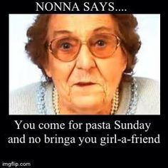 Nonna says you come for pasta Sunday and no bringa you girl-a-friend. Italian Life, Italian Style, Italian Women Quotes, Italian Sayings, Italian Problems, Sicilian Recipes, Sicilian Food, Italian Humor, Calabria Italy