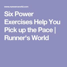 Six Power Exercises Help You Pick up the Pace | Runner's World