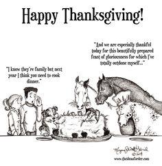 The Idea of Order: Happy Turkey Day…? Funny Horse Memes, Funny Horse Pictures, Funny Horses, Cute Horses, Beautiful Horses, Horse Humor, Inspirational Horse Quotes, Horse Cartoon, Happy Turkey Day