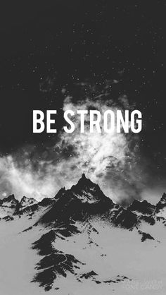 Be strong // beautiful