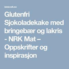 Glutenfri Sjokoladekake med bringebær og lakris - NRK Mat – Oppskrifter og inspirasjon