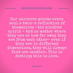 #quotes #twinflames #soulmates -Julie Dillon