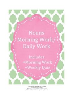 This resource can help students to practice working with nouns.  A quiz is also included to use at the end of the week.