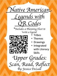 Students will use iPads to scan 6 QR Codes.  Each QR code will take them to a different Native American Legend.  Students will read each legend then record the tribe, the theme/lesson learned, and do a drawing to represent the legend.  Two options are given.