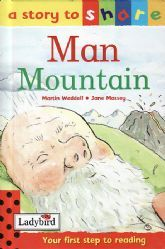 MAN MOUNTAIN Ladybird Book Stories To Share Series Gloss Hardback 2001