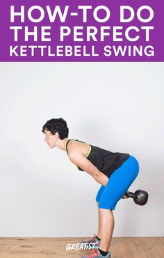 How to Do the Perfect Kettlebell Swing
