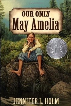 Our Only May Amelia -- Newbery Honor Book