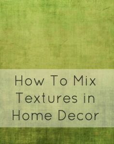 Trending Textures- Tips and Tricks in Home Decor