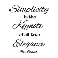 Simplicity is the keynote of all true elegance Coco Chanel cute wall... via Polyvore