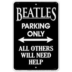 The Beatles Parking Only - All Others Will Need Help Tin Sign | Dorm Room Decor | OCM.com