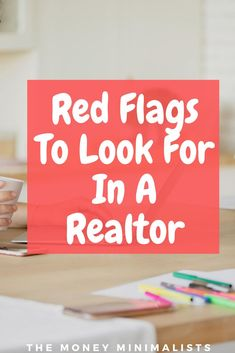Buying Your First Home, First Time Home Buyers, Home Buying, Sell My House, Selling Your House, Find A Realtor, Home Selling Tips, Red Flag, Looking To Buy