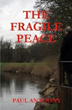 Featured Books - The Fragile Peace - by Paul Anthony Types Of Reading, New Readers, The Fragile, Crime Fiction, Free Kindle Books, Great Books, Nonfiction, Thriller, Novels
