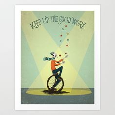 KEEP UP THE GOOD WORK Art Print by Matthew Taylor Wilson - $20.00 Good Work Quotes, Barcelona, Illustrations, Illustration Styles, Keep Up, Great Pictures, Just For Laughs, Good Things, Art Prints