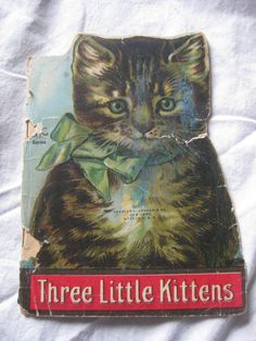 Antique Victorian Children's Book Three Little Kittens c1895  So sweet and simple