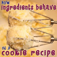 How Ingredients Behave In A Cookie Recipe