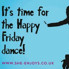 Woohoooooo we all made it to Friday! Have a great end of the week celebration.
