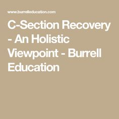 C-Section Recovery - An Holistic Viewpoint - Burrell Education