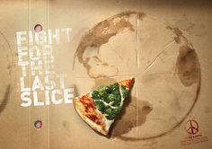 Love the world with grease, and the peace/pizza campaign. APRIL 2011 GOLD PRINT WINNER Pizza & Love: Fight for the last slice Pizza & Love We make pizza not global warming organic ingredients Advertising Agency: Contrapunto, Barcelona, Spain Creative Advertising, Print Advertising, Print Ads, Advertising Ideas, Advertising Campaign, Funny Commercials, Funny Ads, Planeta Pizza, Logo Pizzeria