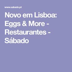 Novo em Lisboa: Eggs & More - Restaurantes - Sábado