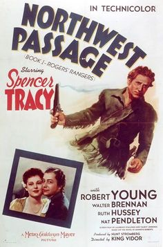 NORTHWEST PASSAGE - Spencer Tracy - Robert Young - Walter Brennan - Ruth Hussey - Nat Pendleton - Based on novel, 'Northwest Passage:  Book 1 - Rogers' Rangers') by Kenneth Roberts - Directed by King Vidor - MGM - Movie Poster.