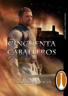 Cincuenta Caballeros de T. Ricardo Frago – Ediciones Torre de Marfil (2011) pablouria.com