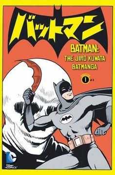 Batman: The Jiro Kuwata Batmanga Vol. 1 by Jiro Kuwata