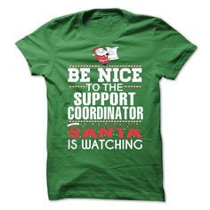 Be Nice To The Support Coordinator, Santa Is Watching T-Shirt, Hoodie Support Coordinator