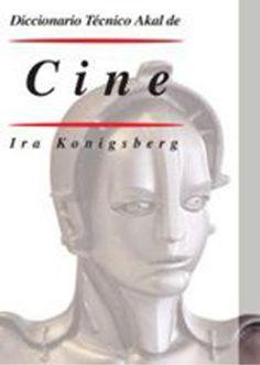 Descarga gratis Diccionario técnico Akal de Cinede Ira Konigsbergen PDF. A lo largo de sus casi 4.000 entradas, la presente obra ofrece un completo y exhaustivo recorrido por todos los ámbitos del mundo del cine.…